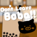 Dont Leave Boba .APK MOD Unlimited money Download for android